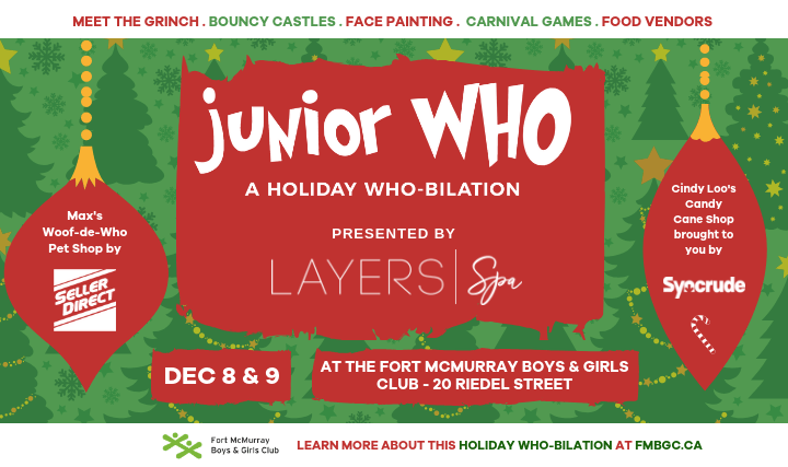 Junior Who-A Holiday Who-Bilation @ The Fort McMurray Boys & Girls Club | Fort McMurray | Alberta | Canada